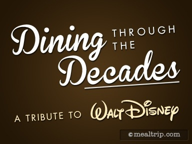 Dining Through the Decades, A Tribute to Walt Disney